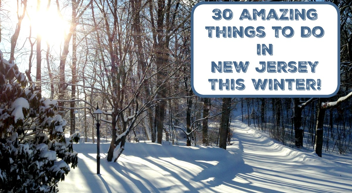 30 Amazing Things To Do in New Jersey This Winter