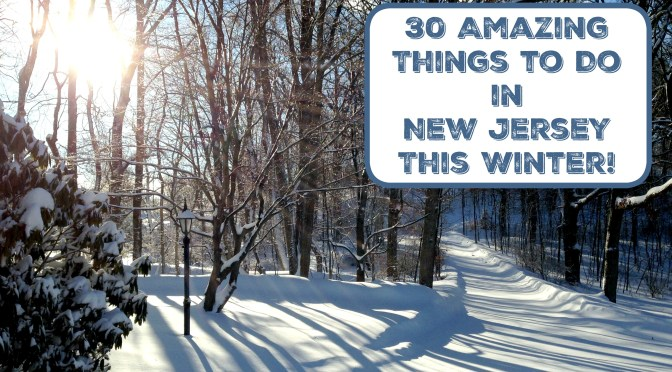 amazing things to do in new jersey this winter | things to do in nj in winter | things to do in nj in wintertime