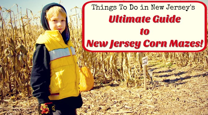The Ultimate Guide To New Jersey Corn Mazes 2018 Things To Do In