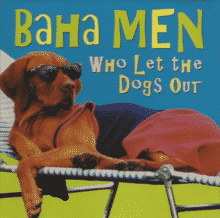 Worst Songs, Baha Men and Who Let the Dogs Out
