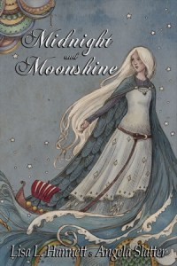 Midnight and Moonshine by Lisa L Hannett and Angela Slatter