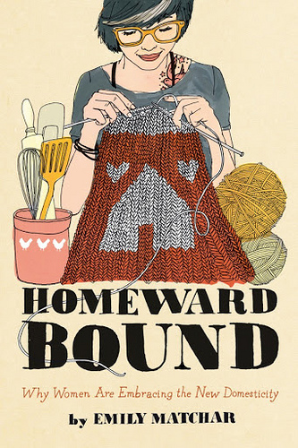 CraftyPod reviews Emily Matchar's Homeward Bound