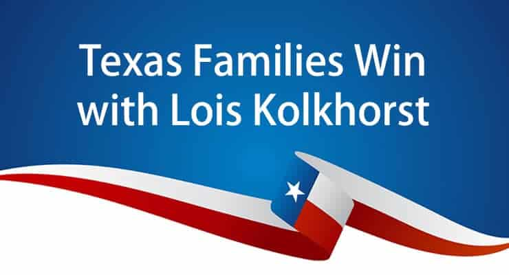 Texas Families Win with Lois Kolkhorst