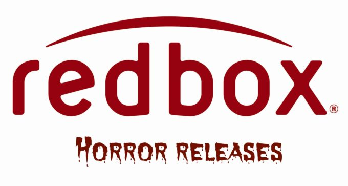 Newest Horror Movie releases at Redbox!