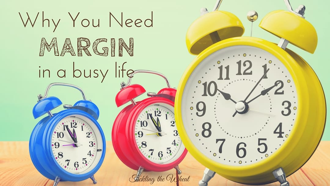 Why You Need to Make Space for Margin in a Busy Life