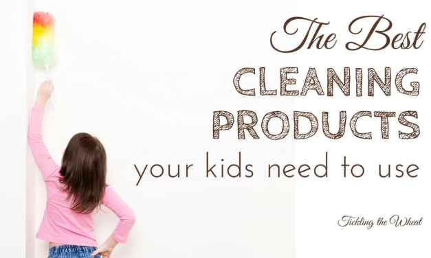 The Best Cleaning Products Your Kids Need to Use