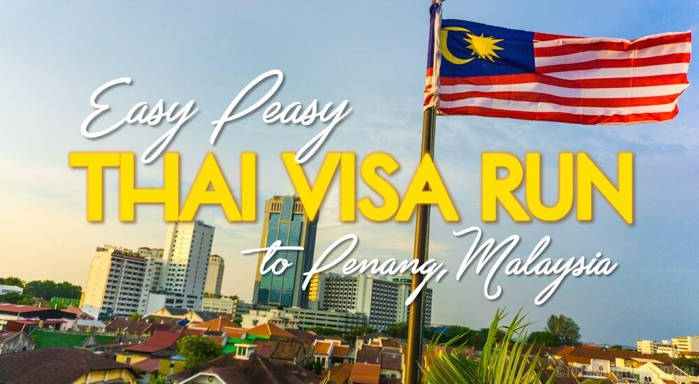 Easy Peasy Thai Visa Run to Penang
