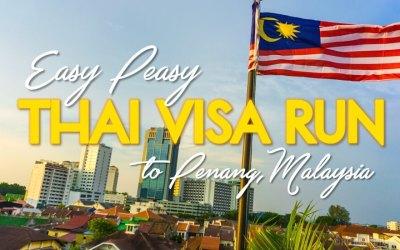 Easy Peasy Thai Visa Run to Penang, Malaysia