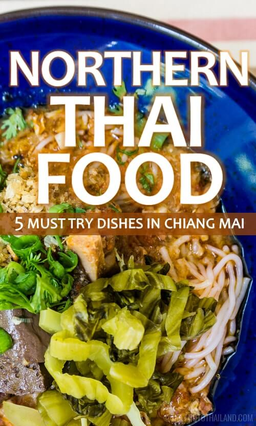 There is more to Thai food than pad Thai! In fact, Thailand has four regional food styles, and if you're traveling to the northern regions, here are five dishes you've got to try.