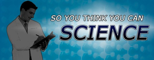 soyouthinkyoucansciencefull