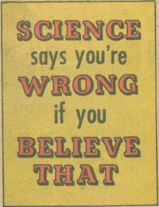 science says you're wrong if you believe that