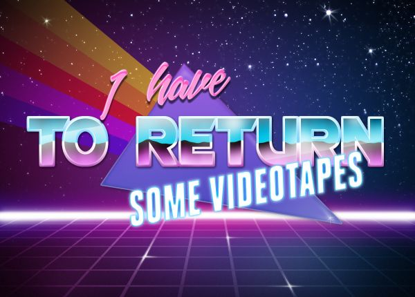i-have-to-return-some-videotapes