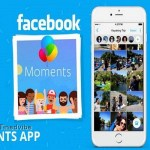 Best Way To Download Facebook Moments App APK For Android and iOS