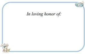 In Loving Honor of: