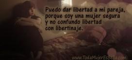 Una mujer segura ama y da libertad