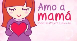 ¡Mamá, feliz día!