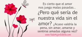 Amar, amarse y sentirse amadas…