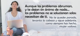 No te quedes parada ante los problemas que abruman