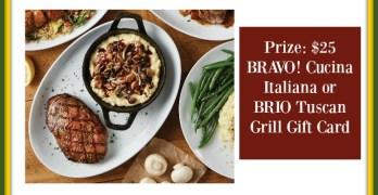$25 BRAVO! Cucina Italiana or Brio Tuscan Grill Gift Card Giveaway