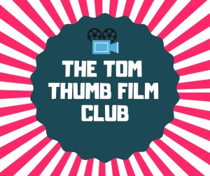 The Tom Thumb Film Club