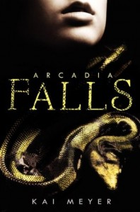 Arcadia Falls (Arkadien #3) by Kai Meyer