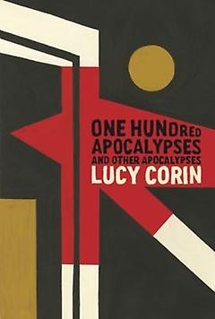 One Hundred Apocalypses Lucy Corin