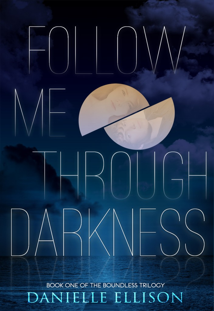 Follow Me Through Darkness by Danielle Ellison