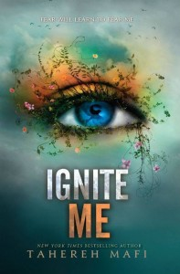 Ignite Me (Shatter Me #3) by Tahereh Mafi