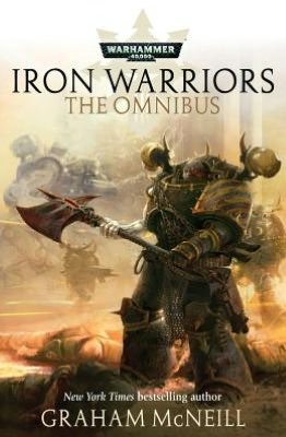 Iron Warriors Omnibus by Graham McNeill