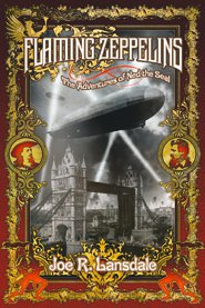 Flaming Zeppelins by Joe R. Landsale