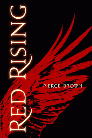Red Rising (Red Rising Trilogy #1) by Pierce Brown