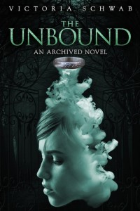 The Unbound by Victoria Schwab