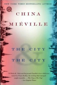 China MievilleThe City & The City