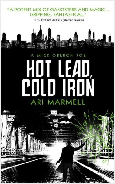 Hot Lead Cold Iron Ari Marmell Mick Oberon