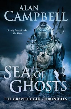 Sea of Ghosts Alan Campbell The Gravedigger Chronicles
