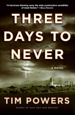 Time Travel and The Tempest: Three Days to Never by Tim Powers