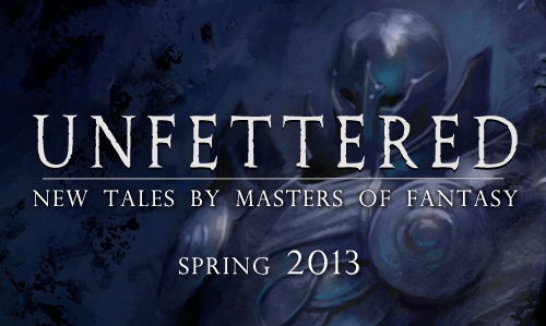 Unfettered Brandon Sanderson Peter Orullian Robert Jordan Patrick Rothfuss Song