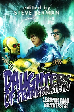 Pulpy and Playful: Daughters of Frankenstein, edited by Steve Berman