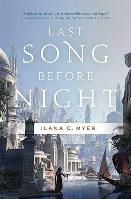 Old, Familiar Tropes: Last Song Before Night by Ilana C. Myer