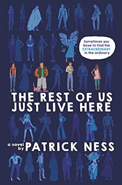 Never Mind the Messenger: The Rest of Us Just Live Here by Patrick Ness
