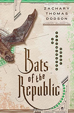Different Ellipticals: Bats of the Republic by Zachary Thomas Dodson