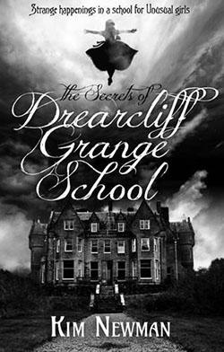 The-Secrets-of-Drearcliff-Grange-School-by-Kim-Newman