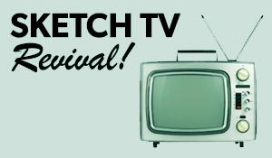 SketchTV Revival