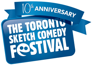 The Toronto Sketch Comedy Festival | Celebrating 10 Hilarious Years