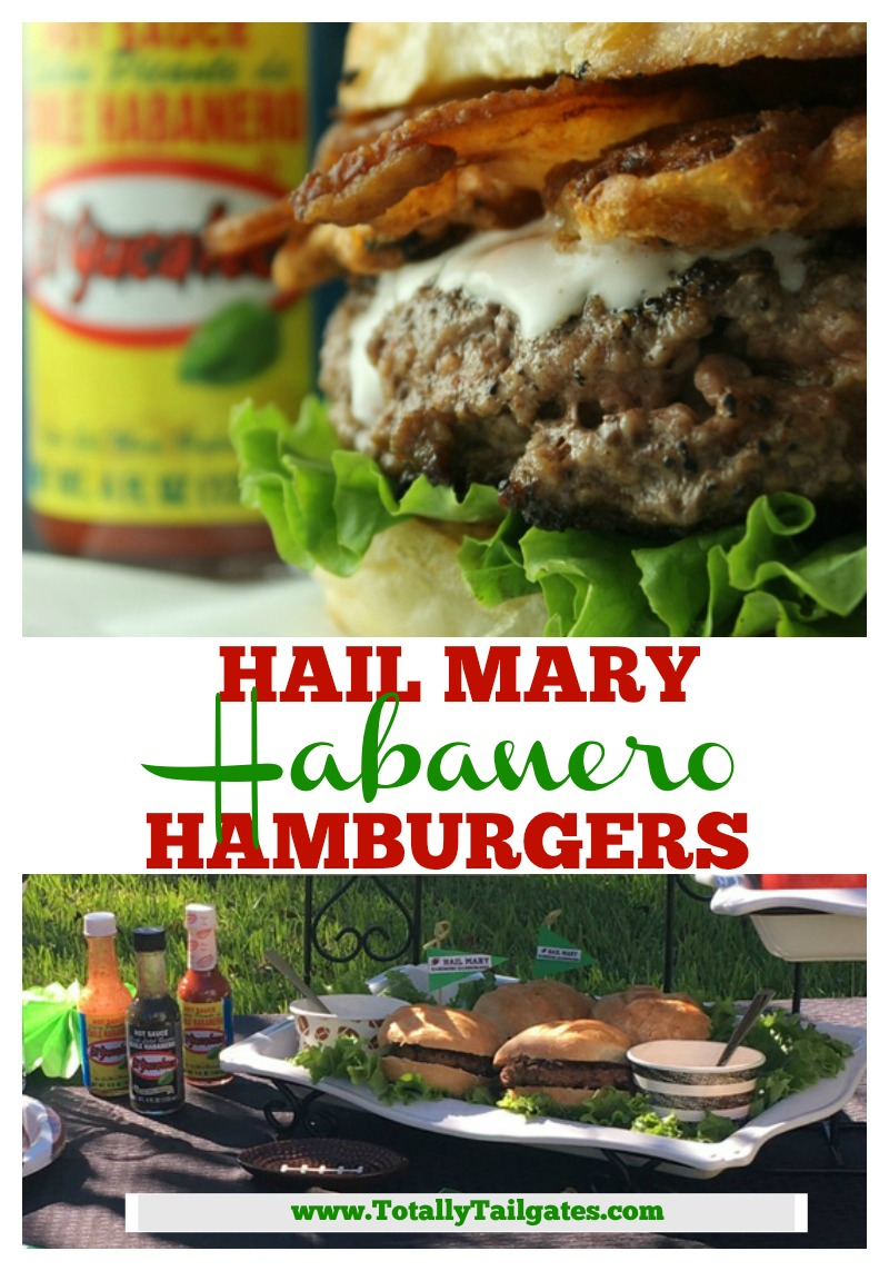 Hail Mary Habanero Hamburgers will score a touchdown at your football tailgate!