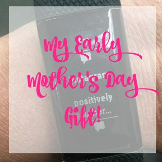 My Early Mother's Day Gift!
