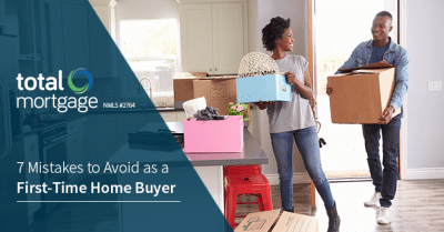 7 Mistakes to Avoid as a First-Time Home Buyer   Total Mortgage Blog