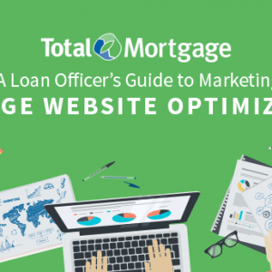 Search Engine Optimization (SEO) for Loan Officer Websites | Total Mortgage Underwritings Blog