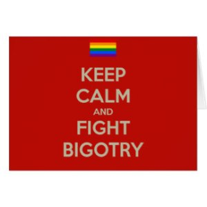 keep_calm_fight_bigotry_card-r575513c82f764aeda240fd8c16b87bd4_xvuak_8byvr_324