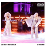 Lady Gaga and Christina Aguilera Team Up for 'Do What U Want' – AUDIO